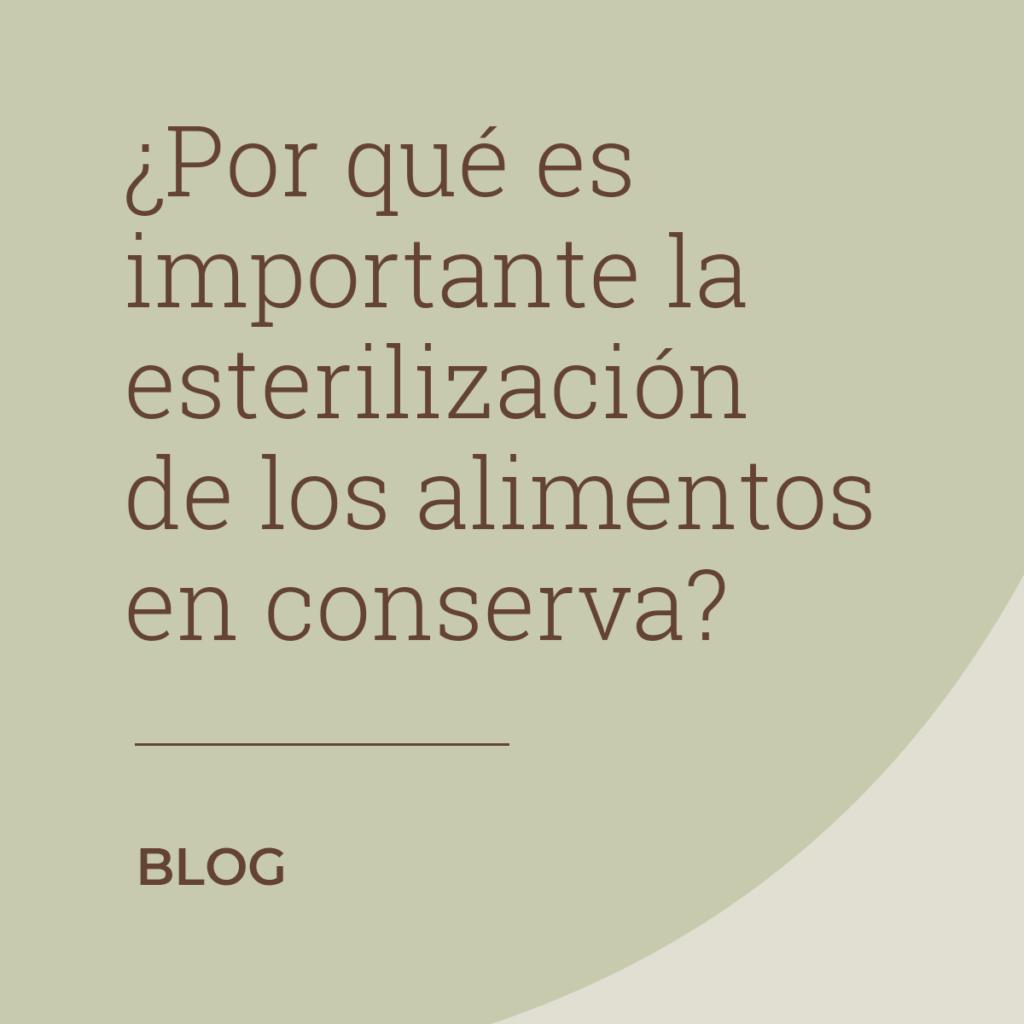 La importancia de la esterilización de alimentos en conserva